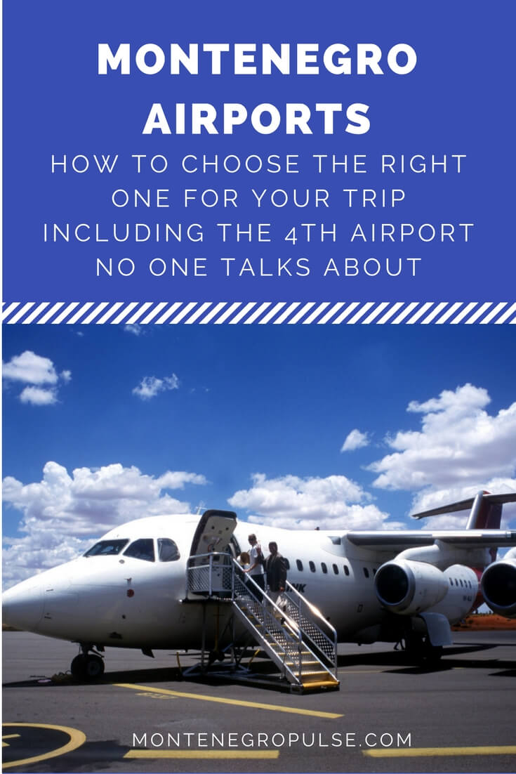 How to choose the right Montenegro airport. We cover the 3 best known and the 4th option that everyone forgets about.