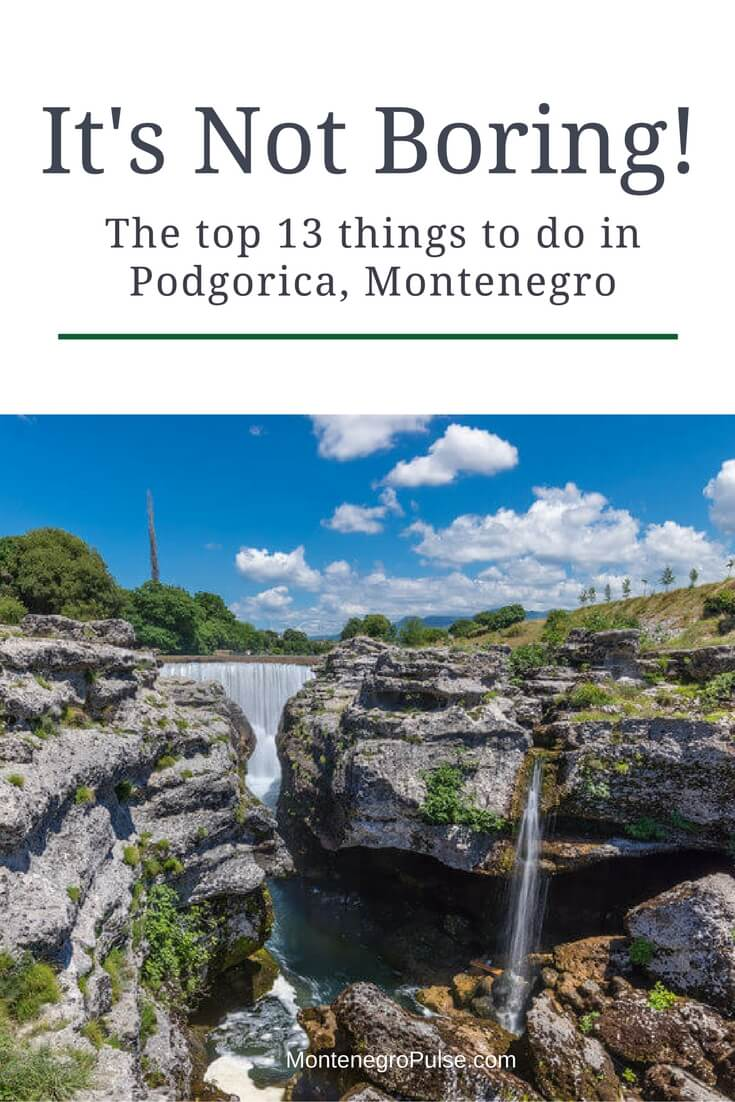 The top things to do in Podgorica by the insiders. Don't miss the best sights in Montenegro's capital city!